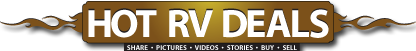 Hot RV Deals Share - Pictures - Video - Stories - Buy - Sell